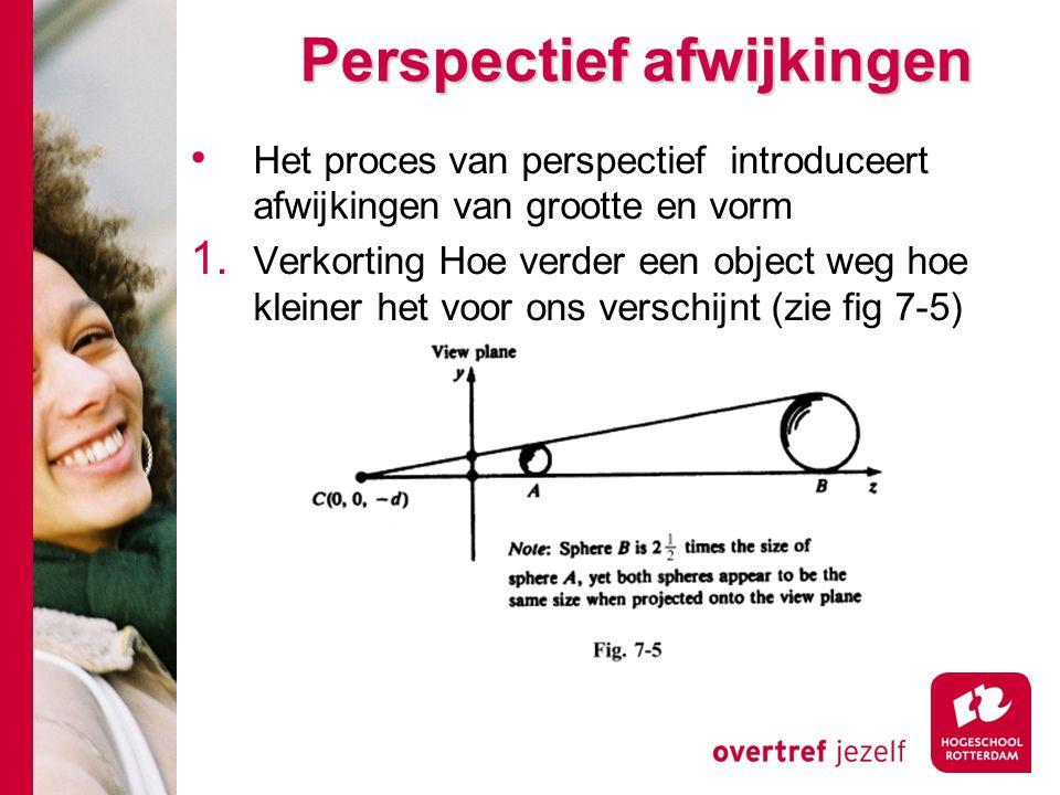 Perspectief afwijkingen Perspectief afwijkingen Het proces van perspectief introduceert afwijkingen van grootte en vorm 1. Verkorting Hoe verder een o