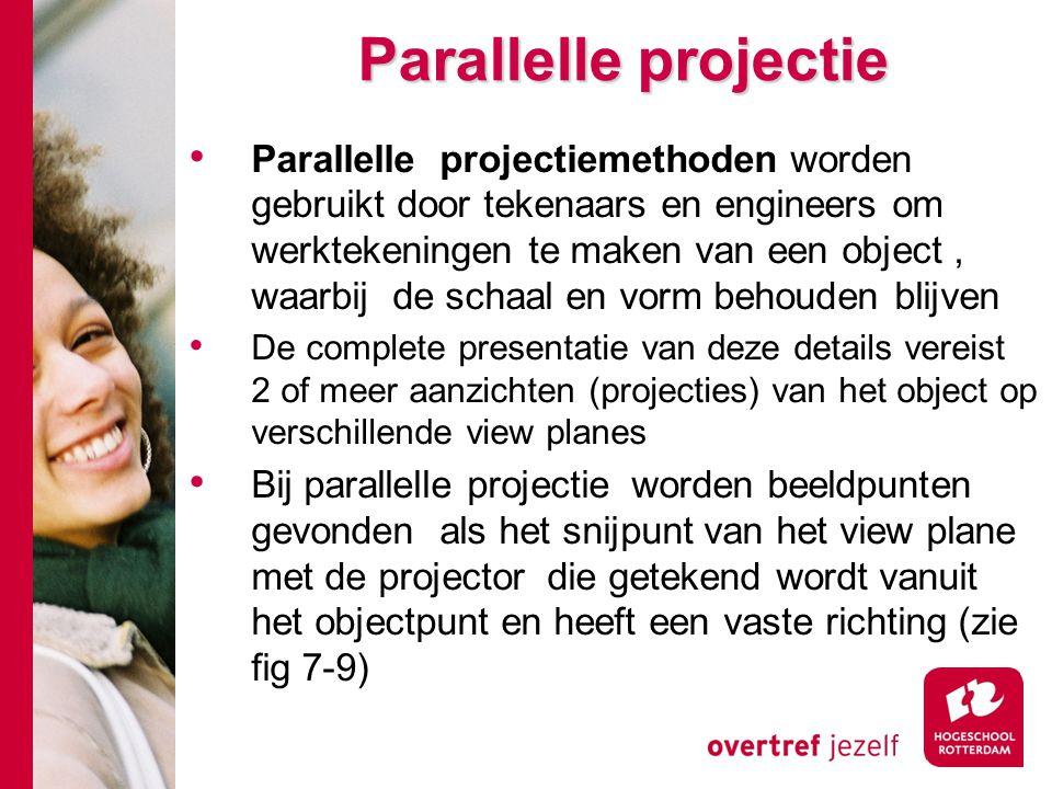 Parallelle projectie Parallelle projectiemethoden worden gebruikt door tekenaars en engineers om werktekeningen te maken van een object, waarbij de sc