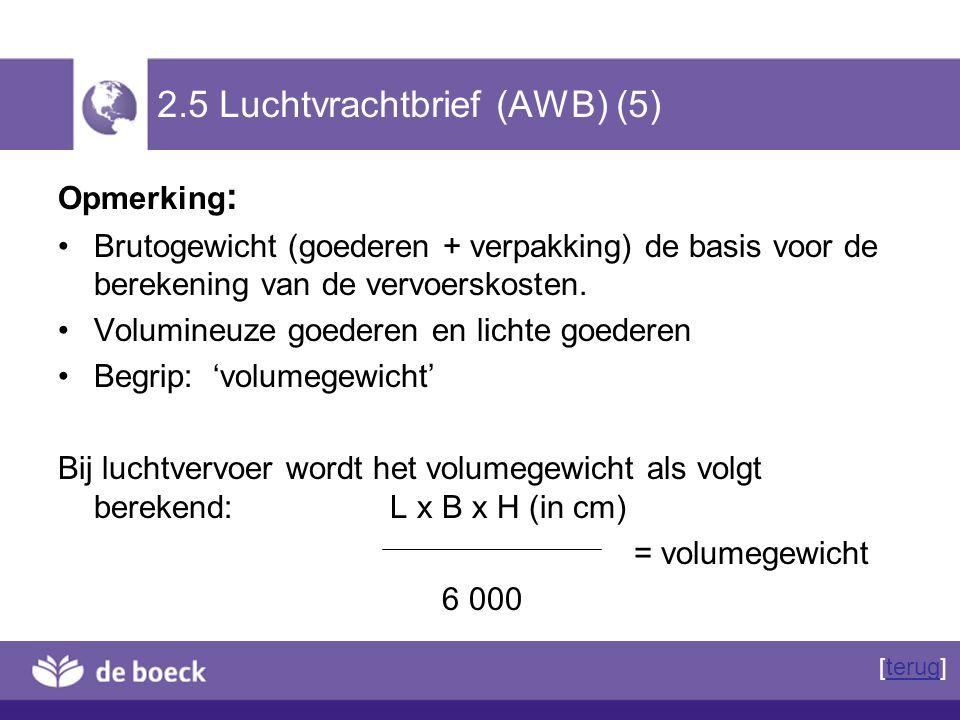 Opmerking : Brutogewicht (goederen + verpakking) de basis voor de berekening van de vervoerskosten. Volumineuze goederen en lichte goederen Begrip: 'v
