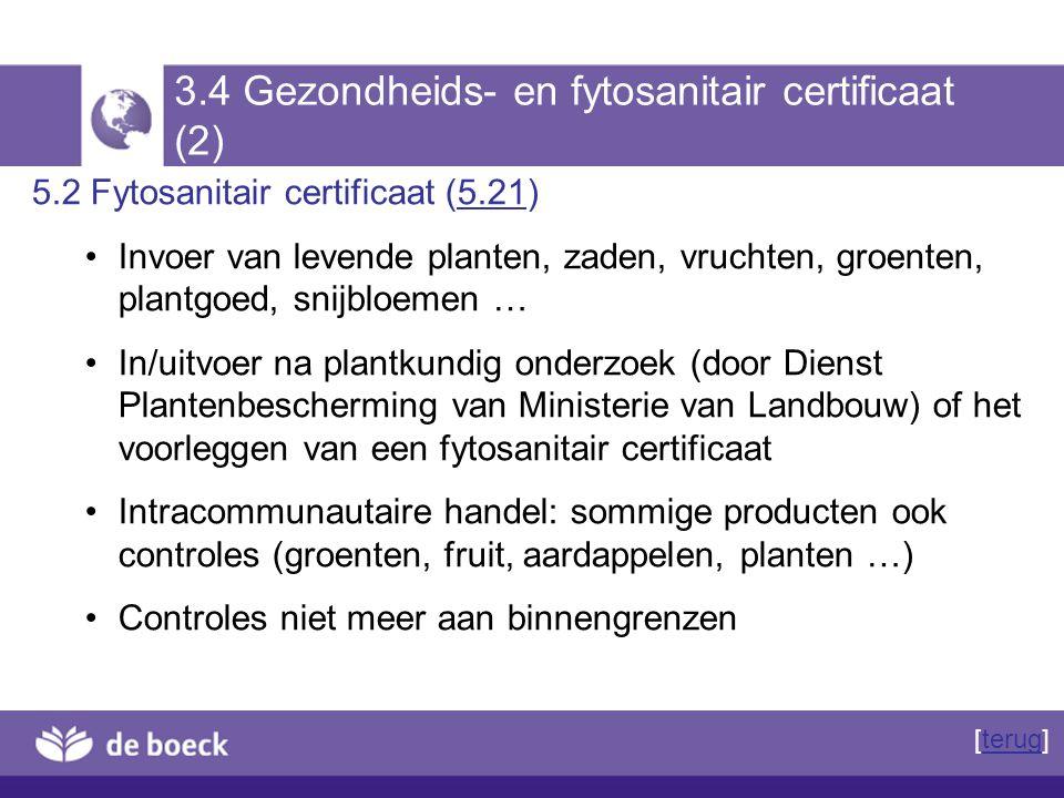3.4 Gezondheids- en fytosanitair certificaat (2) 5.2 Fytosanitair certificaat (5.21)5.21 Invoer van levende planten, zaden, vruchten, groenten, plantg