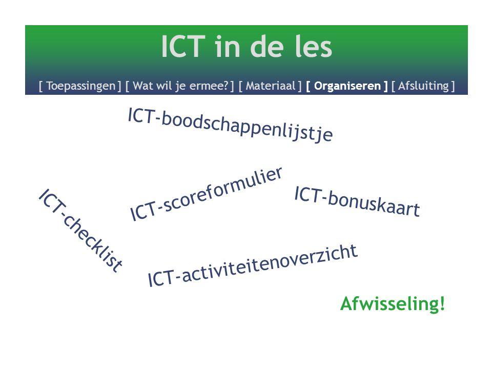 ICT-boodschappenlijstje ICT-activiteitenoverzicht ICT-checklist ICT-scoreformulier ICT-bonuskaart Afwisseling!