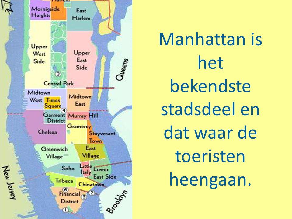 New York heeft vijf stadsdelen: Manhattan, Brooklyn, de Bronx, Queens en Staten Island.