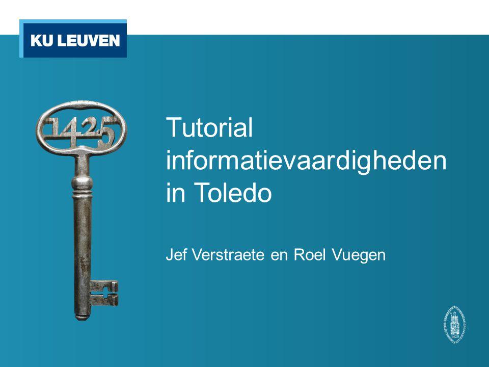 Tutorial informatievaardigheden in Toledo Jef Verstraete en Roel Vuegen