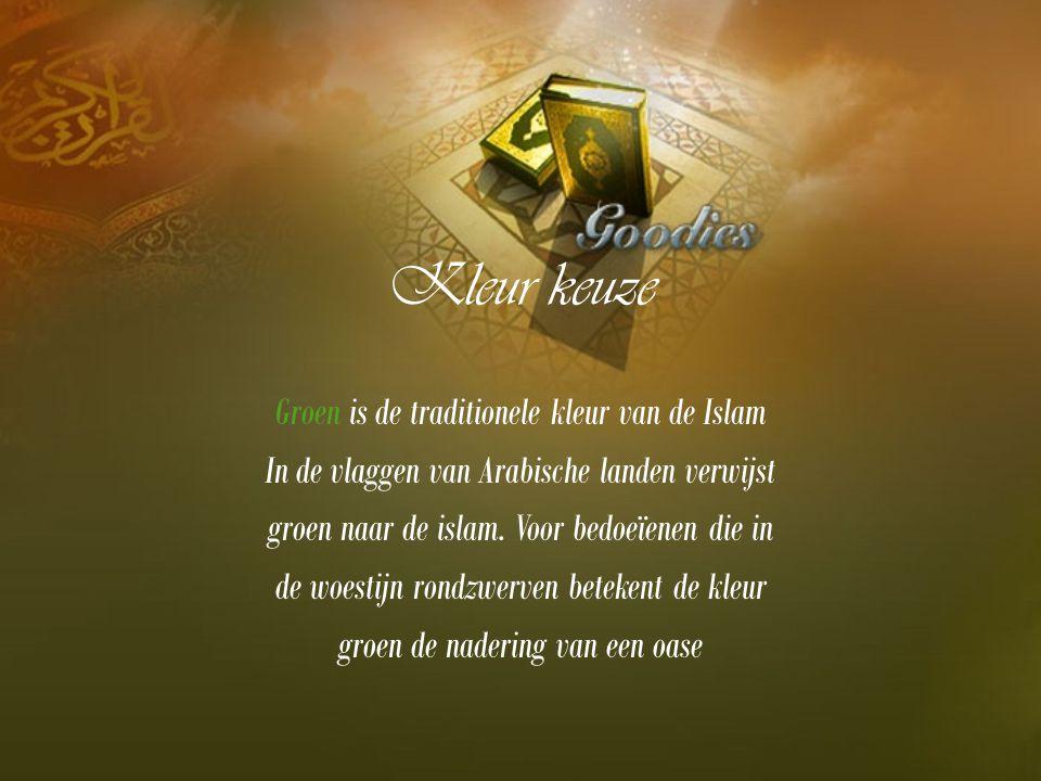 Kleur keuze Groen is de traditionele kleur van de Islam In de vlaggen van Arabische landen verwijst groen naar de islam. Voor bedoeïenen die in de woe