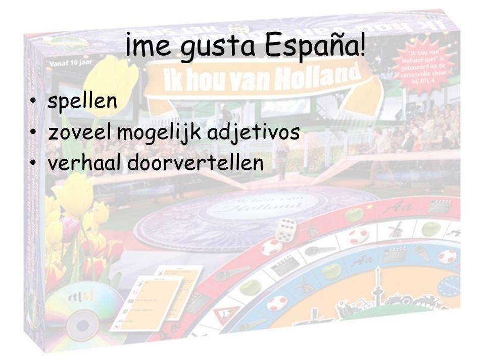 ¡me gusta España! spellen zoveel mogelijk adjetivos verhaal doorvertellen