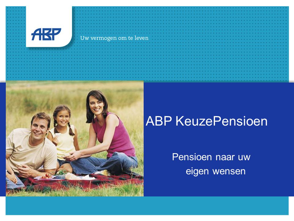 ABP KeuzePensioen Pensioen naar uw eigen wensen