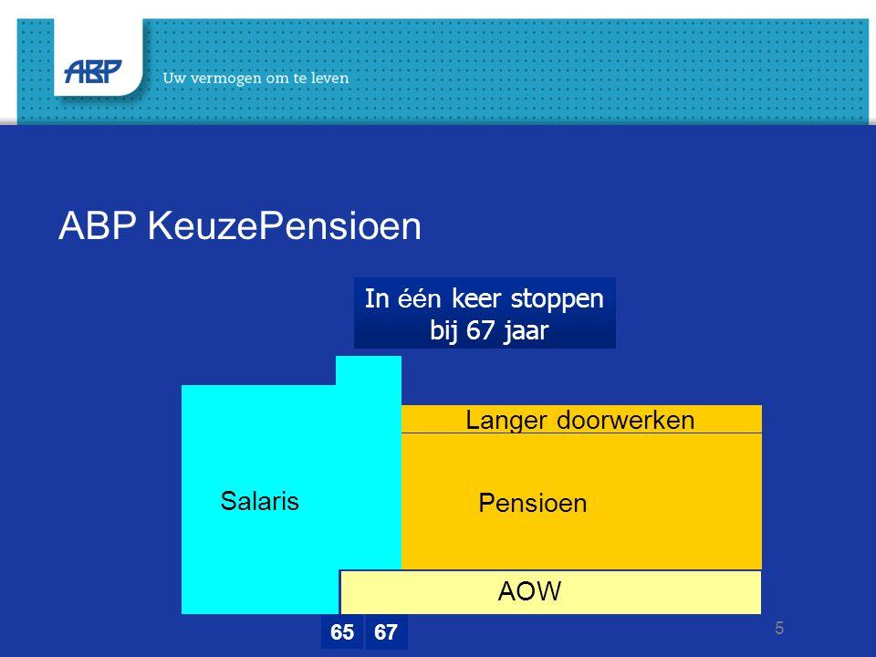 5 ABP KeuzePensioen 65 67 In één keer stoppen bij 67 jaar Langer doorwerken Salaris AOW Pensioen
