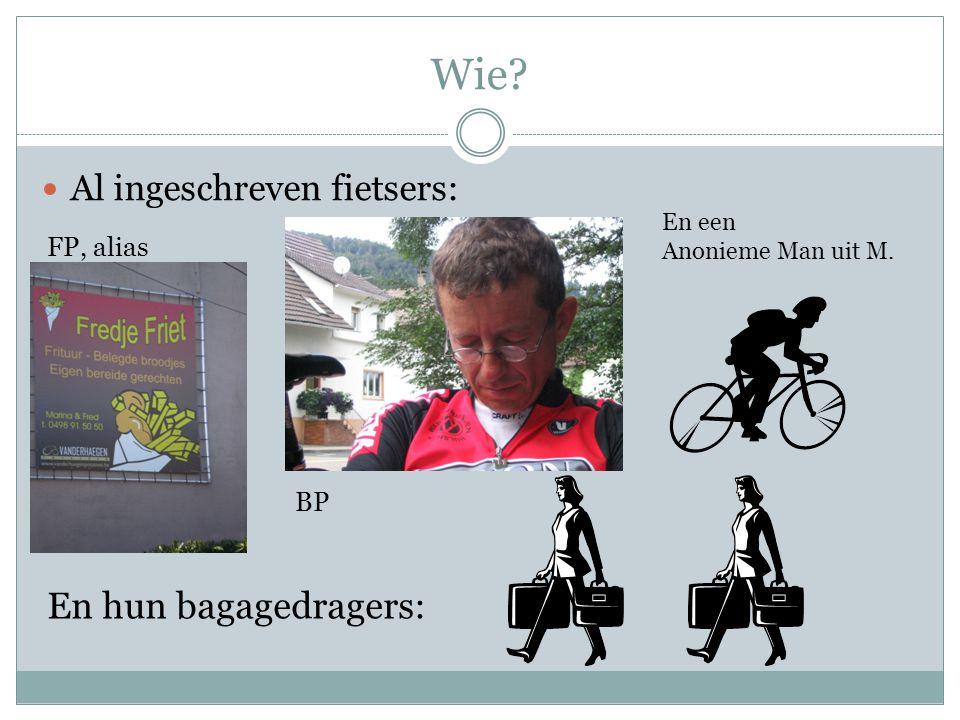 Wie? Al ingeschreven fietsers: En hun bagagedragers: En een Anonieme Man uit M. FP, alias BP