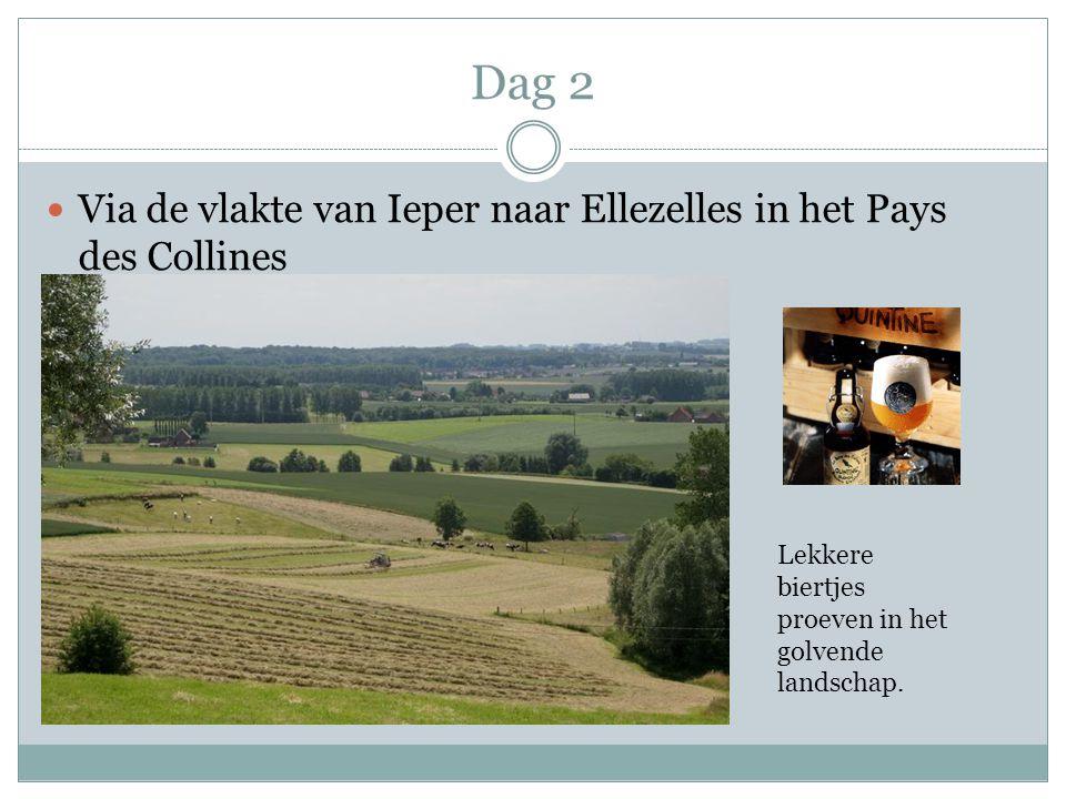 Dag 2 Via de vlakte van Ieper naar Ellezelles in het Pays des Collines Lekkere biertjes proeven in het golvende landschap.
