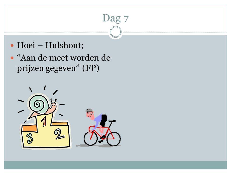 """Dag 7 Hoei – Hulshout; """"Aan de meet worden de prijzen gegeven"""" (FP)"""