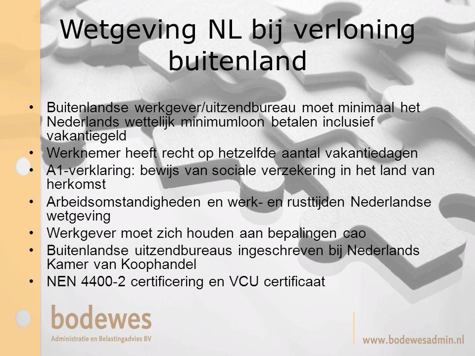 Wetgeving NL bij verloning buitenland Buitenlandse werkgever/uitzendbureau moet minimaal het Nederlands wettelijk minimumloon betalen inclusief vakant