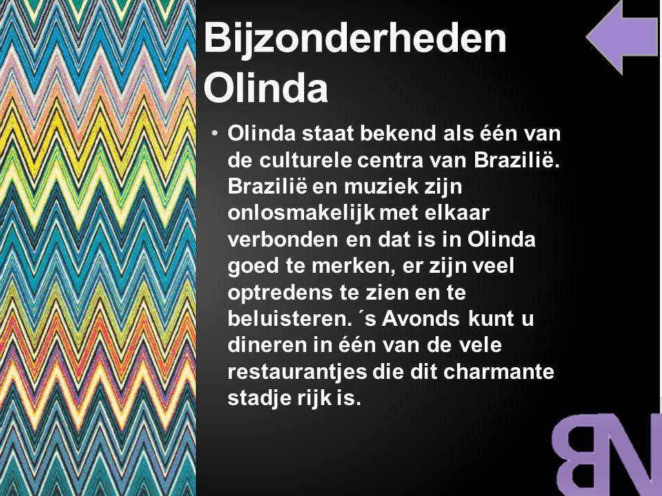 Bijzonderheden Olinda Olinda staat bekend als één van de culturele centra van Brazilië. Brazilië en muziek zijn onlosmakelijk met elkaar verbonden en