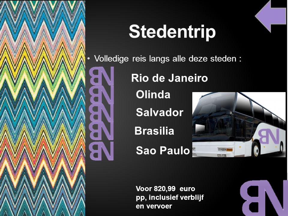 Stedentrip Volledige reis langs alle deze steden : Rio de Janeiro Olinda Salvador Brasilia Sao Paulo Voor 820,99 euro pp, inclusief verblijf en vervoe