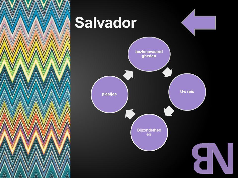Salvador bezienswaardi gheden Uw reis Bijzonderhede n plaatjes