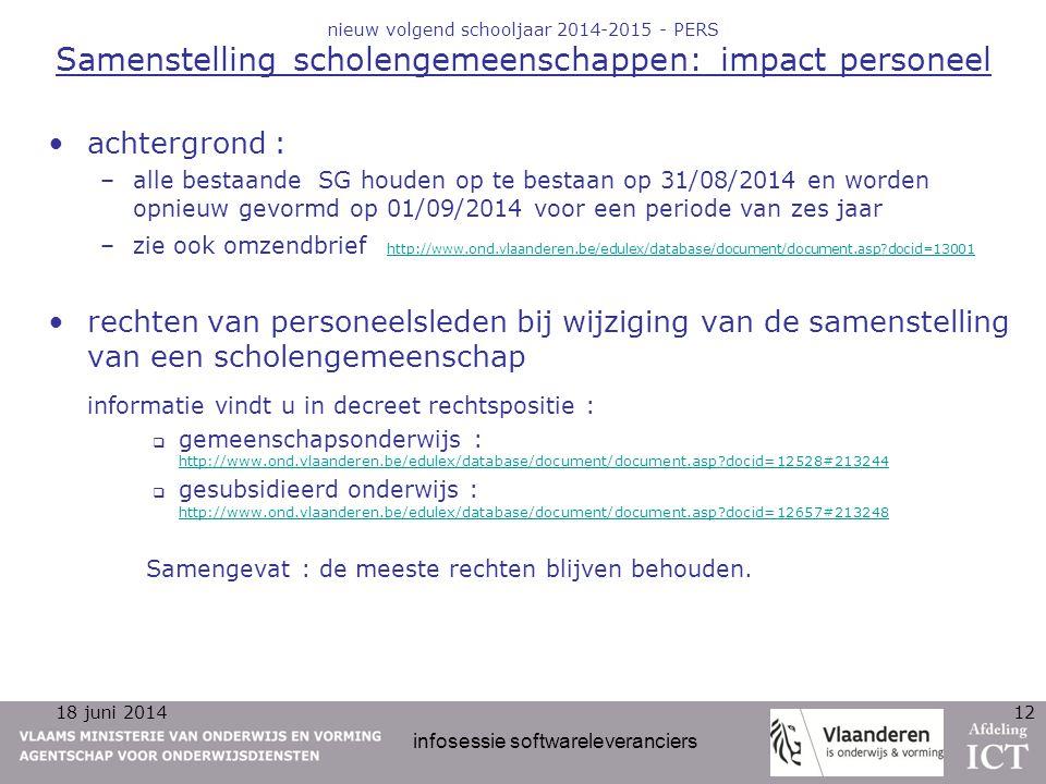 18 juni 2014 infosessie softwareleveranciers 12 nieuw volgend schooljaar 2014-2015 - PERS Samenstelling scholengemeenschappen: impact personeel achter