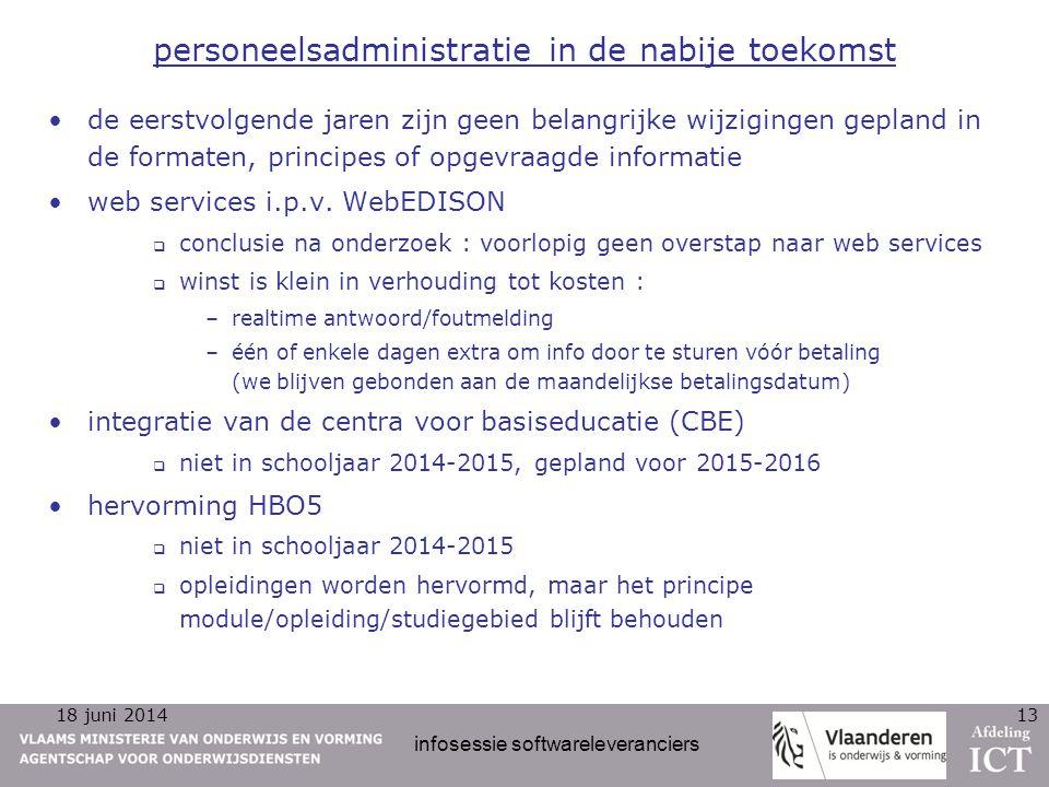 18 juni 2014 infosessie softwareleveranciers 13 personeelsadministratie in de nabije toekomst de eerstvolgende jaren zijn geen belangrijke wijzigingen