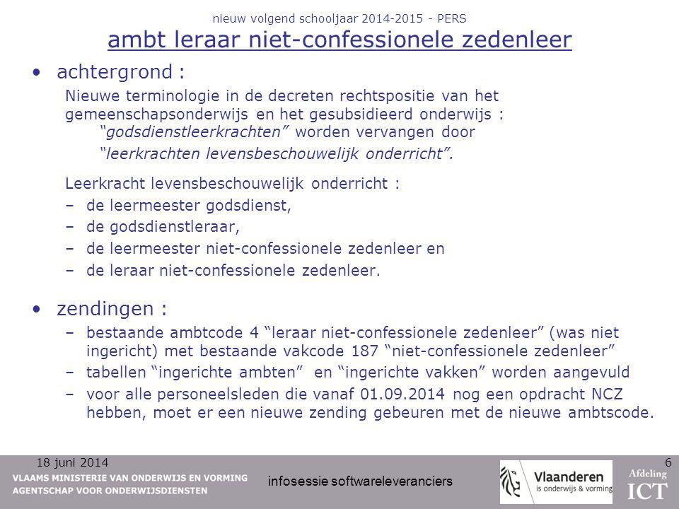 18 juni 2014 infosessie softwareleveranciers 6 nieuw volgend schooljaar 2014-2015 - PERS ambt leraar niet-confessionele zedenleer achtergrond : Nieuwe