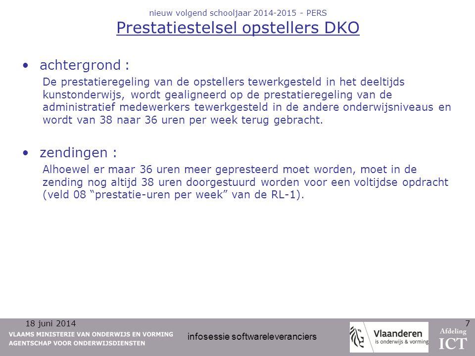 18 juni 2014 infosessie softwareleveranciers 7 nieuw volgend schooljaar 2014-2015 - PERS Prestatiestelsel opstellers DKO achtergrond : De prestatiereg