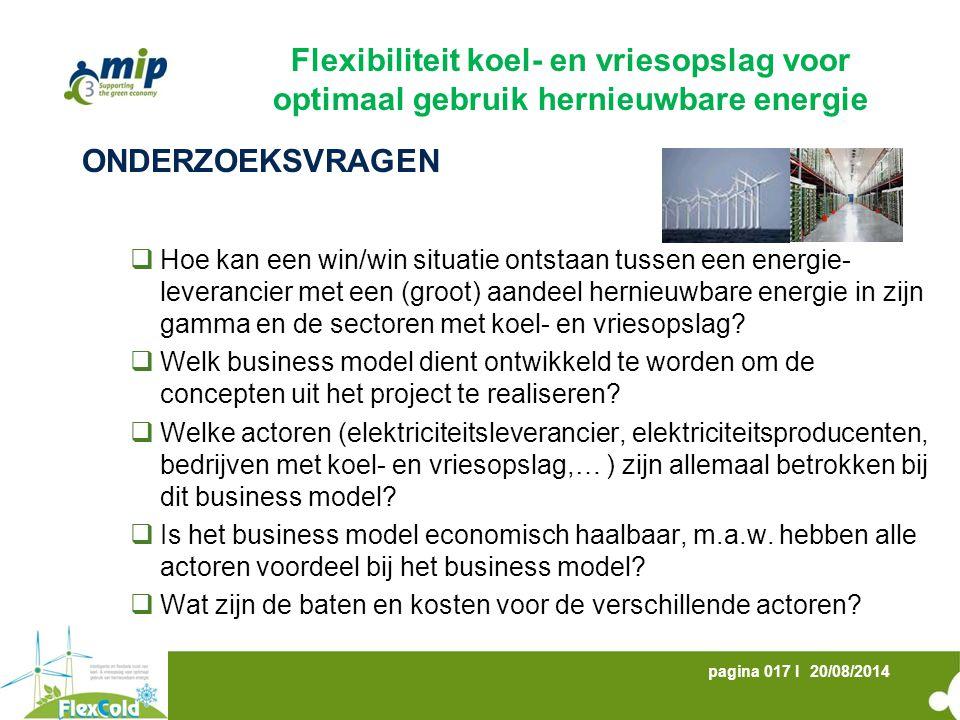 20/08/2014pagina 017 I ONDERZOEKSVRAGEN  Hoe kan een win/win situatie ontstaan tussen een energie- leverancier met een (groot) aandeel hernieuwbare e