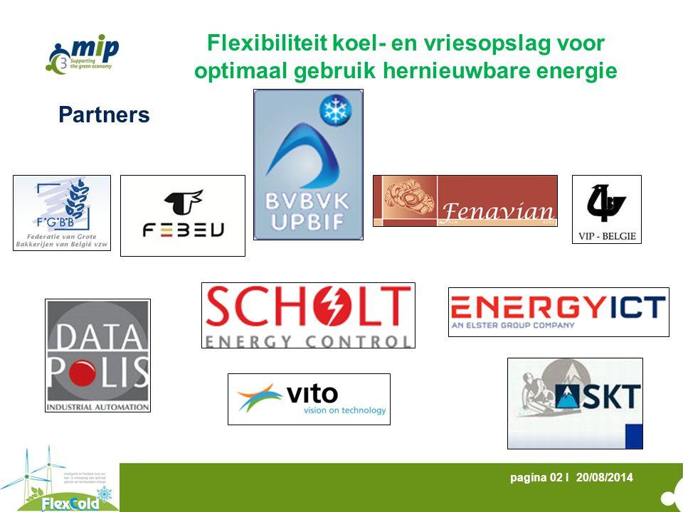 20/08/2014pagina 02 I Partners Flexibiliteit koel- en vriesopslag voor optimaal gebruik hernieuwbare energie