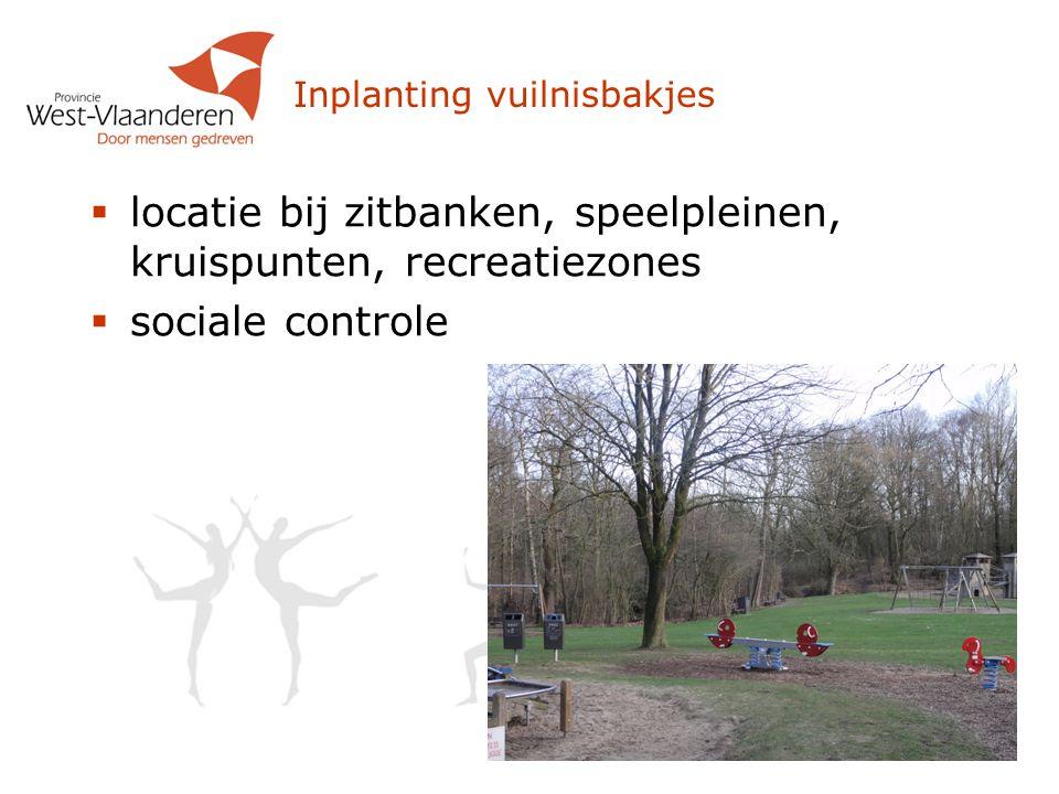 Inplanting vuilnisbakjes  locatie bij zitbanken, speelpleinen, kruispunten, recreatiezones  sociale controle