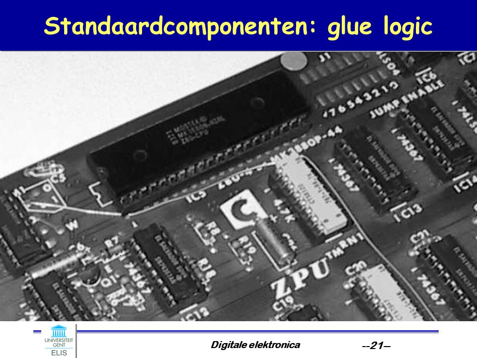 Digitale elektronica --21-- Standaardcomponenten: glue logic