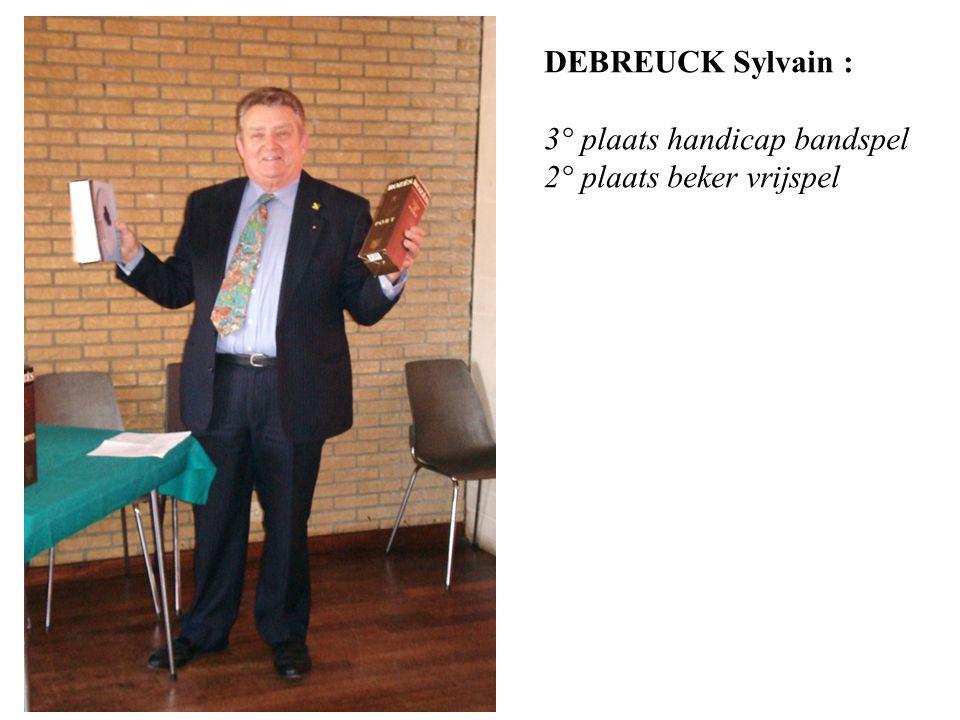 DEBREUCK Sylvain : 3° plaats handicap bandspel 2° plaats beker vrijspel