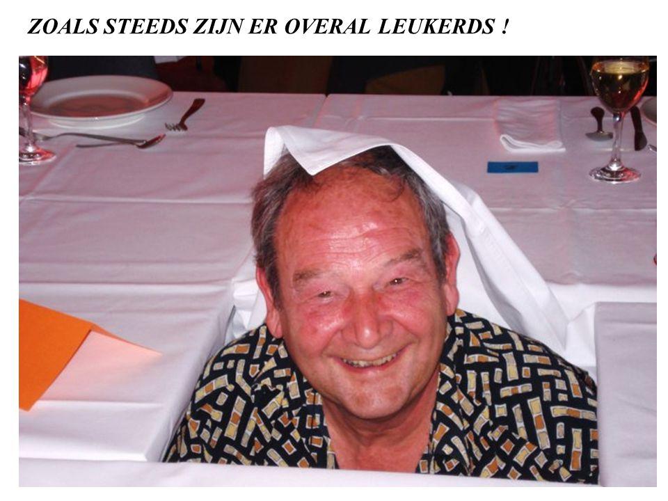 ZOALS STEEDS ZIJN ER OVERAL LEUKERDS !