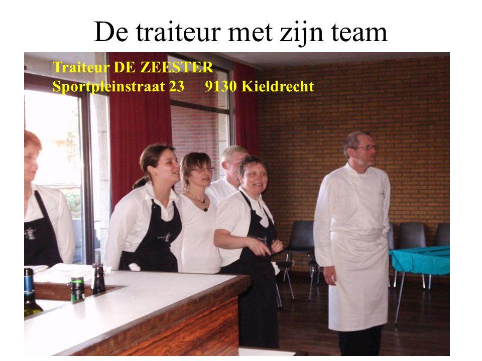 De traiteur met zijn team Traiteur DE ZEESTER Sportpleinstraat 23 9130 Kieldrecht