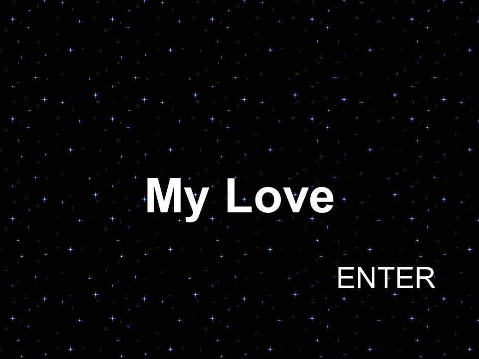 My Love ENTER