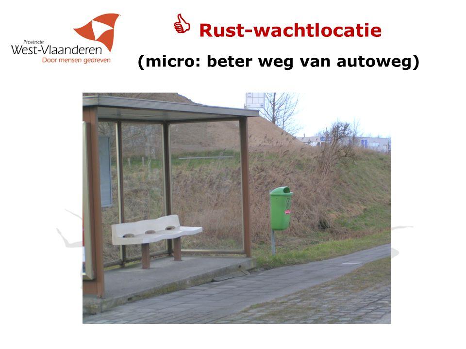  Rust-wachtlocatie (micro: beter weg van autoweg)