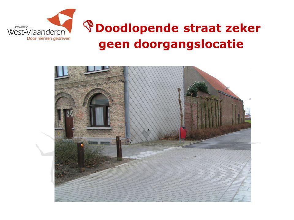  Doodlopende straat zeker geen doorgangslocatie