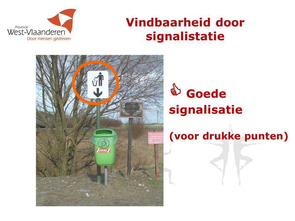  Goede signalisatie (voor drukke punten) Vindbaarheid door signalistatie