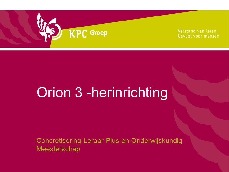 Orion 3 -herinrichting Concretisering Leraar Plus en Onderwijskundig Meesterschap
