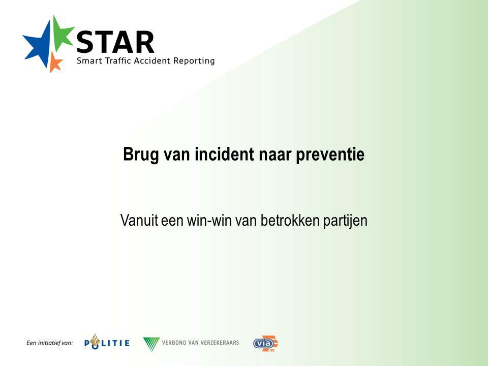 Brug van incident naar preventie Vanuit een win-win van betrokken partijen
