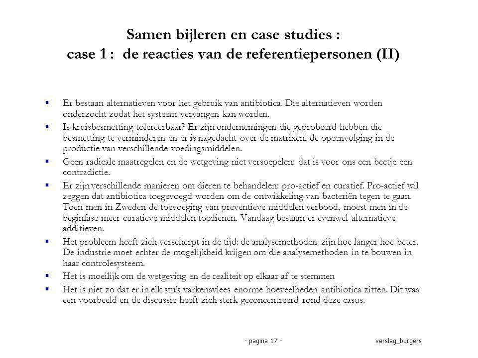 verslag_burgers- pagina 17 - Samen bijleren en case studies : case 1 : de reacties van de referentiepersonen (II)  Er bestaan alternatieven voor het gebruik van antibiotica.