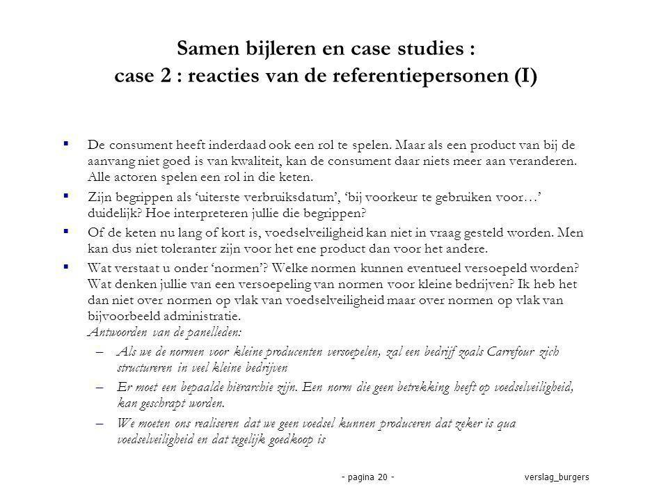 verslag_burgers- pagina 20 - Samen bijleren en case studies : case 2 : reacties van de referentiepersonen (I)  De consument heeft inderdaad ook een rol te spelen.