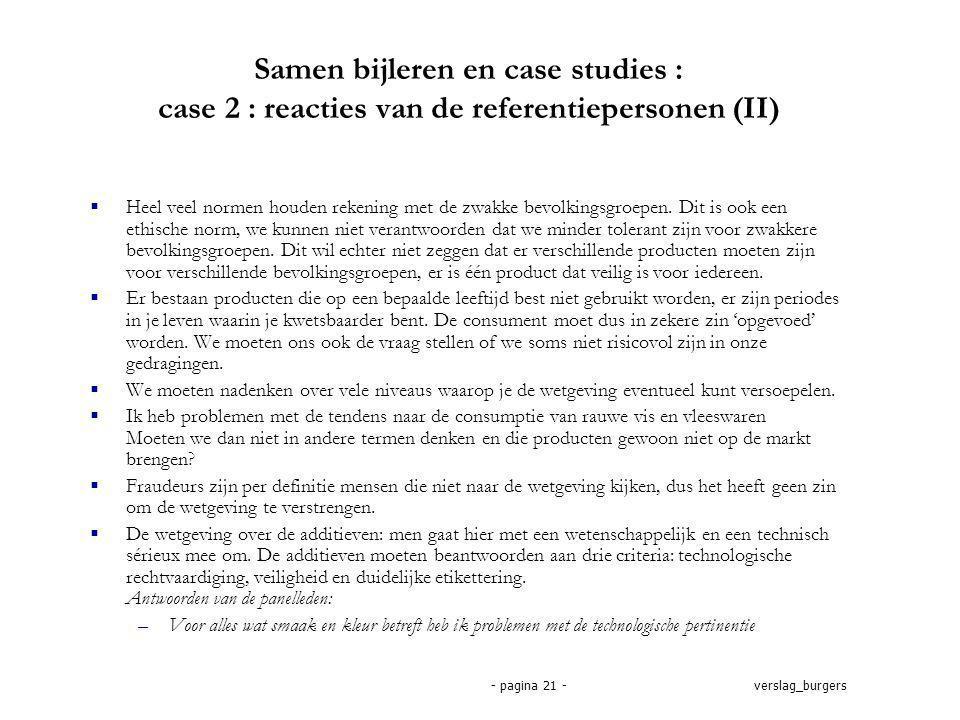 verslag_burgers- pagina 21 - Samen bijleren en case studies : case 2 : reacties van de referentiepersonen (II)  Heel veel normen houden rekening met de zwakke bevolkingsgroepen.