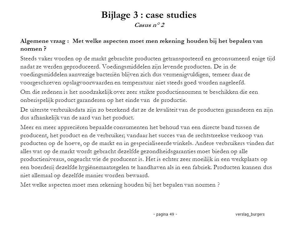 verslag_burgers- pagina 49 - Algemene vraag : Met welke aspecten moet men rekening houden bij het bepalen van normen .