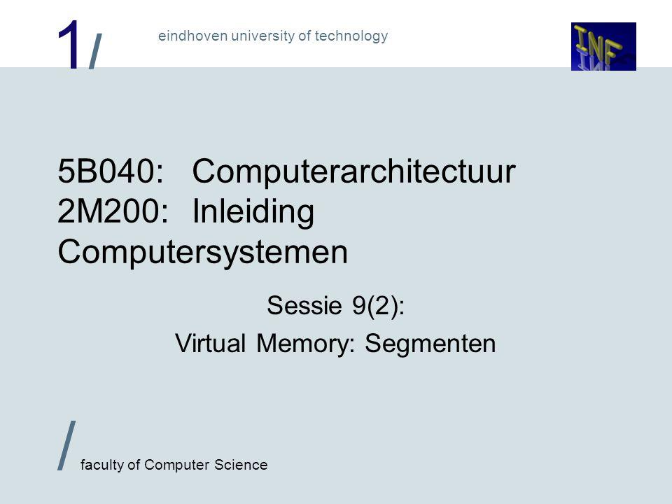 1/1/ / faculty of Computer Science eindhoven university of technology Wat is het probleem.