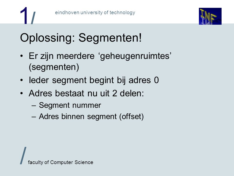 1/1/ / faculty of Computer Science eindhoven university of technology Oplossing: Segmenten.