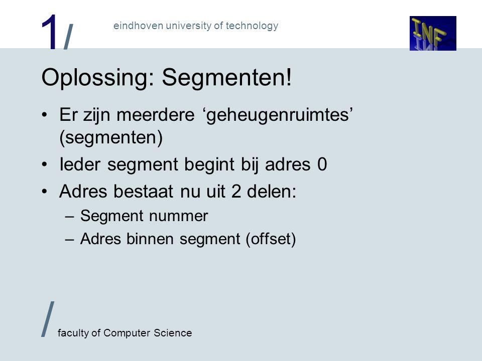 1/1/ / faculty of Computer Science eindhoven university of technology Segment 1Segment 2Segment 3 Oplossing: Segmenten.