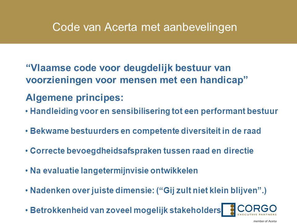 """Code van Acerta met aanbevelingen """"Vlaamse code voor deugdelijk bestuur van voorzieningen voor mensen met een handicap"""" Algemene principes: Handleidin"""