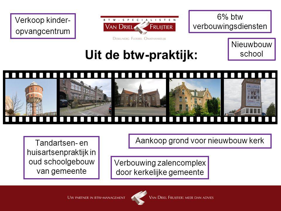 5 Tandarts/huisarts in school gemeente Aankoop + inpandige verbouwing schoolgebouw van gemeente Combinatie tandartsen/huisartsen = gezamenlijk btw-ondernemer Exploitatie met verhuur plus Toerekening verbouwingskosten?