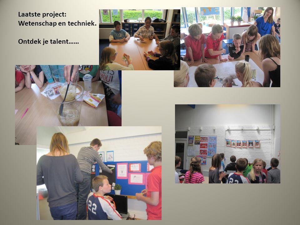 Laatste project: Wetenschap en techniek. Ontdek je talent……