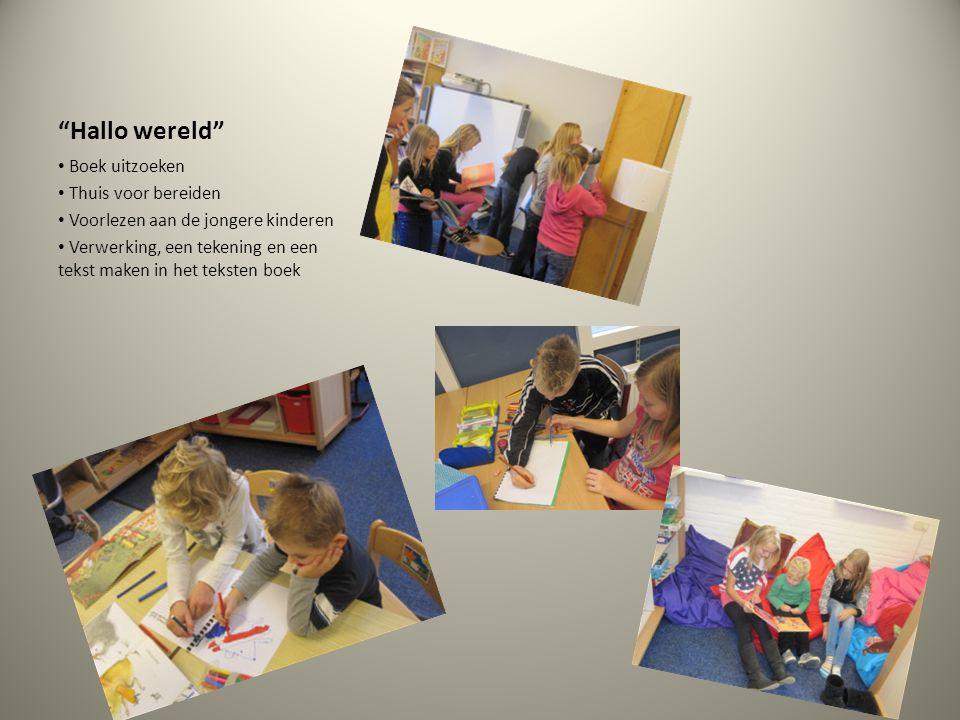 """""""Hallo wereld"""" Boek uitzoeken Thuis voor bereiden Voorlezen aan de jongere kinderen Verwerking, een tekening en een tekst maken in het teksten boek"""