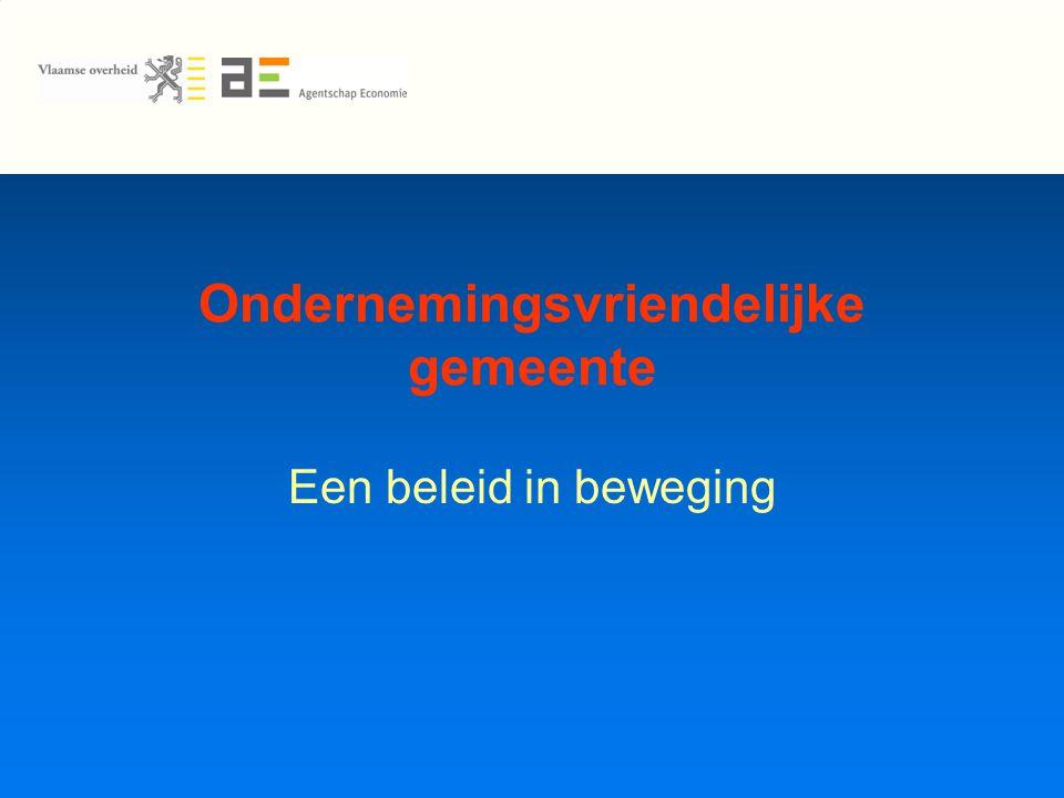 Hoe het ooit begon Mensen Lokale en subregionale initiatieven Onderzoek bedrijfsvriendelijke gemeente - schaal Vlaanderen Acties in partnerschap
