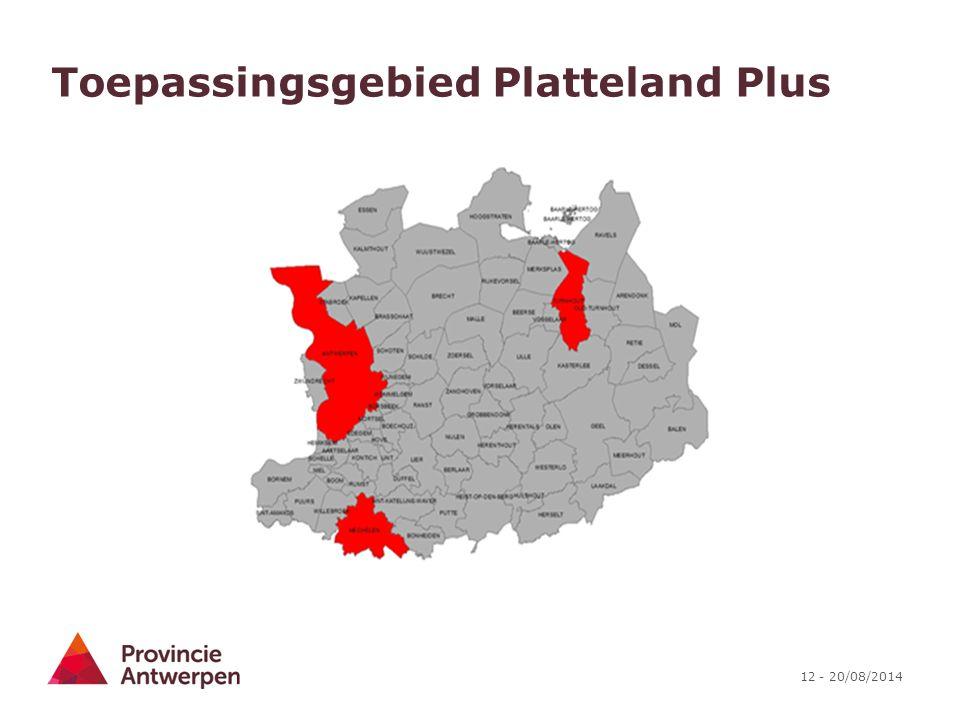 12 - 20/08/2014 Toepassingsgebied Platteland Plus
