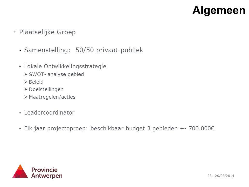 28 - 20/08/2014 Plaatselijke Groep Samenstelling: 50/50 privaat-publiek Lokale Ontwikkelingsstrategie  SWOT- analyse gebied  Beleid  Doelstellingen
