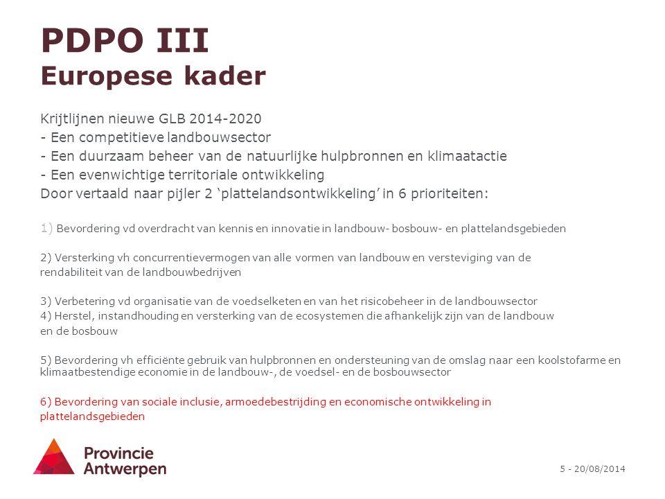 5 - 20/08/2014 PDPO III Europese kader Krijtlijnen nieuwe GLB 2014-2020 - Een competitieve landbouwsector - Een duurzaam beheer van de natuurlijke hul